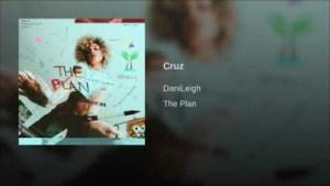 DaniLeigh - Cruz